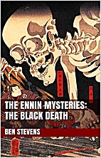 The Ennin Mysteries: The Black Death by Ben…