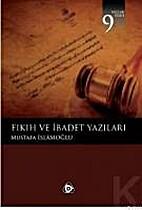 Fıkıh ve İbadet Yazıları by Mustafa…