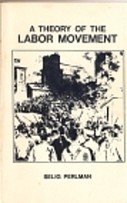 A theory of the labor movement by Selig…