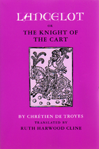 Lancelot, the Knight of the Cart by Chretien…