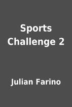 Sports Challenge 2 by Julian Farino