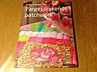 Fargesprakende patchwork by Grete Gulliksen…