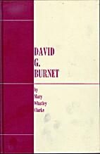 David G. Burnett, First President of Texas…