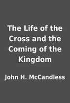 The Life of the Cross and the Coming of the…