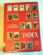 National Geographic Index 1947-1976 by…