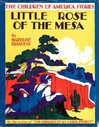 Little Rose of the Mesa by Madeline Brandeis