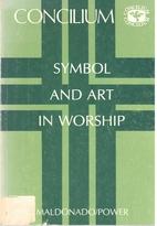 Symbol and Art In Worship by Luis Maldonado