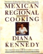 Mexican Regional Cooking by Diana Kennedy