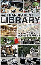 The Transparent Library by Michael E. Casey