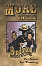 More on the Pendleton Underground by PAM…