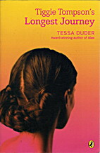 Tiggie Tompson's Longest Journey by Tessa…