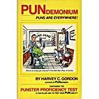 Pundemonium: Puns Are Everywhere by Harvey…