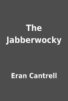 The Jabberwocky by Eran Cantrell