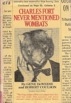 Charles Fort Never Mentioned Wombats by Gene…