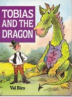 Tobias and the dragon by Val Biro