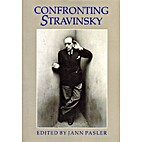 Confronting Stravinsky: Man, Musician and…