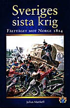 Sveriges sista krig : fälttåget…