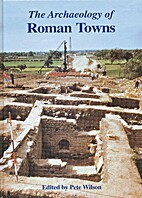 The Archaeology of Roman Towns: Studies in…