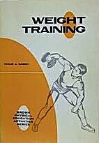 Weight Training by Philip J. Rasch