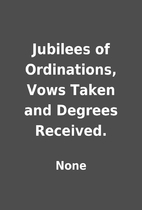 Jubilees of Ordinations, Vows Taken and…