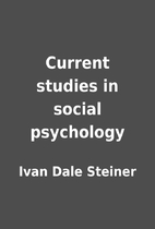 Current studies in social psychology by Ivan…