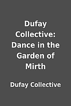 Dufay Collective: Dance in the Garden of…