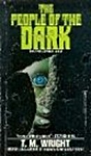 People of the Dark by T. M. Wright