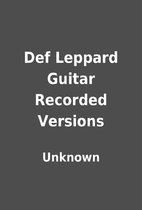 Def Leppard Guitar Recorded Versions by…
