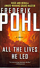 All the Lives He Led by Frederik Pohl