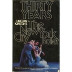 30 Years: NYC Ballet by Lincoln Kirstein