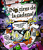 ¡No tires de la cadena! by Mary Platt