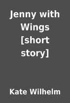 Jenny with Wings [short story] by Kate…