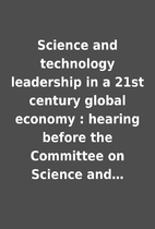 Science and technology leadership in a 21st…