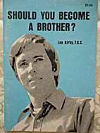 Should You Become a Brother? by Leo Kirby