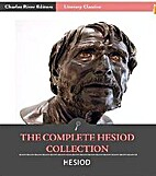 The Complete Hesiod Collection by Hesiod