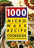 1000 Microwave Recipe Cookbook by Carol…