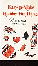 Easy-to-make holiday fun things by Roz…