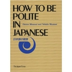How to be Polite in Japanese by Osamu…