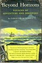 Beyond horizons; voyages of adventure and…