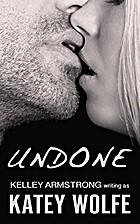 Undone by Katey Wolfe