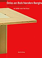 Dries en Bob Vanden Berghe meubelontwerpers…