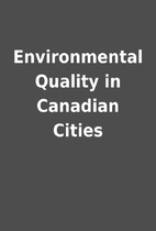 Environmental Quality in Canadian Cities