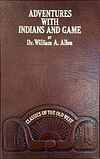 Adventures with Indians and game, or, Twenty…