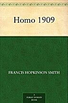 Homo 1909 by Francis Hopkinson Smith