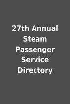 27th Annual Steam Passenger Service…