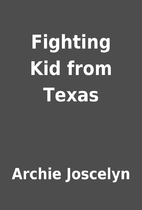 Fighting Kid from Texas by Archie Joscelyn