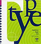 EyeWire Type 2.0 Resource Book by EyeWire