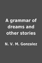 A grammar of dreams and other stories by N.…
