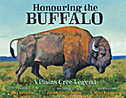 Honouring the Buffalo: A Plains Cree Legend…