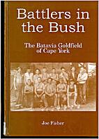 BATTLERS IN THE BUSH The Batavia Goldfield…